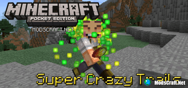 Мод Super Crazy Trails 0.14.3/0.14.2/0.14.1/0.14.0